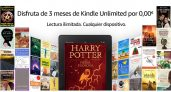 ¡3 meses de Kindle Unlimited gratis!